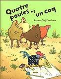 """Afficher """"Quatre poules et un coq"""""""