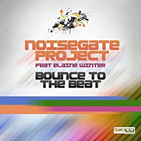 Noisegate Project feat. Elaine Winter-Bounce To The Beat