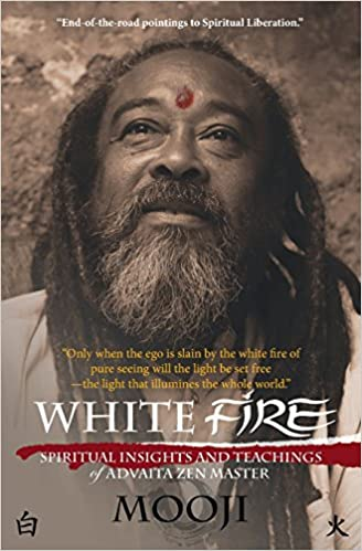 Buy White Fire: Spiritual Insights and Teachings of Advaita Zen