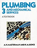Plumbing and Mechanical Services: Book 3: A Textbook: Bk. 3 (Plumbing & Mechanical Services)