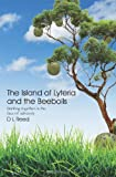 The Island of Lyteria and the Beebolls, D. Reed, 1463643136
