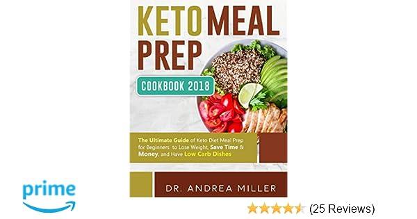 Amazon Com Keto Meal Prep Cookbook 2018 The Ultimate Guide Of Keto