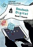 Deutsch Digital: Band 1 Theorie (Deutschdidaktik für die Primarstufe)