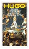 Théâtre : Hernani, Le Roi s'amuse, Amy Robsart, Marion de Lorme
