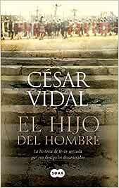 El hijo del hombre/ The son of man: La Historia De Jesus Contada ...