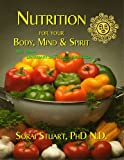 Nutrition for Your Body Mind and Spirit - Unveiling health Improvement Strategies and Successful Weight Loss, Stuart, Sorais, 0976326000