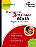Roadmap to 3rd Grade Math, Virginia Edition, Princeton Review Staff, 0375755764