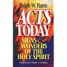 Acts Today: Signs & Wonders of the Holy Spirit