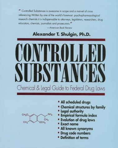 Controlled Substances: A Chemical and Legal Guide to the Federal Drugs Laws by Alexander T. Shulgin (1991-08-03)