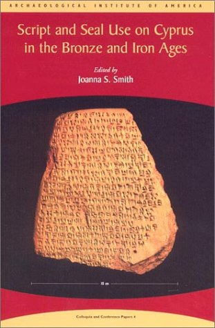 script-and-seal-use-on-cyprus-in-the-bronze-and-iron-ages-colloquia-and-conference-papers-no-4-ais-c
