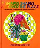 Shapes, Shapes All over the Place, Janie S. Gill, 0898684374