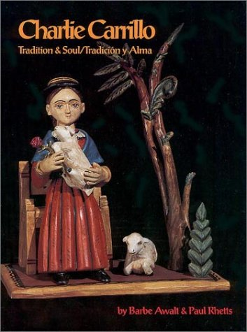 Charlie Carrillo: Tradition and Soul / Tradición y Alma (English and Spanish Edition)