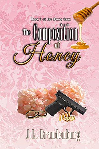 The Composition of Honey (The Honey Saga Book 2)