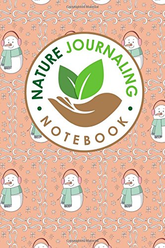 Nature Journaling Notebook: Nature Journal Blank, Nature Journals To Write In, Nature Journaling, Outdoor Journal, Draw and Write Journal With Space ... (Nature Journaling Notebooks) (Volume 42) PDF