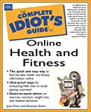 Complete Idiot's Guide to Online Health and Fitness, Joan Price, 0789722089