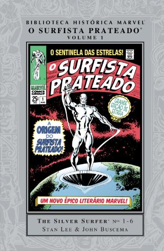 Biblioteca Histórica Marvel – O Surfista Prateado – Volume 1