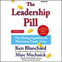The Leadership Pill: The Missing Ingredient in Motivating People Today Audiobook by Ken Blanchard, Marc Muchnick Narrated by Walter Bobbie