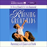 Raising Great Kids | Dr. John Townsend,Dr. Henry Cloud