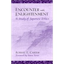 Encounter with Enlightenment: A Study of Japanese Ethics