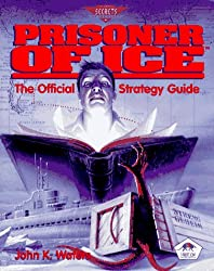 Prisoner of Ice: The Official Strategy Guide (Prima's Secrets of the Games)