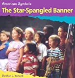 The Star-Spangled Banner, Marc Tyler Nobleman and Debbie L. Yanuck, 0736822933