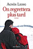 vignette de 'On regrettera plus tard (Agnès Ledig)'