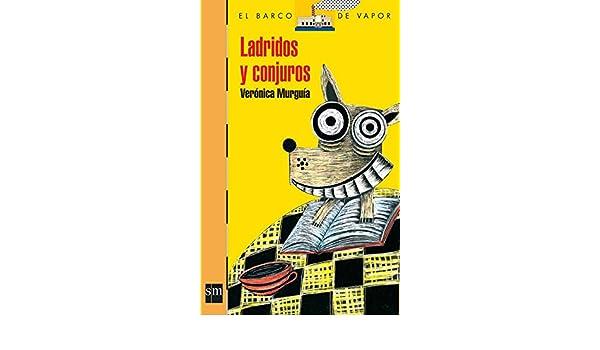 Ladridos y conjuros (El Barco de Vapor Naranja nº 20) (Spanish Edition) - Kindle edition by Verónica Murguía, Ixchel Estrada.