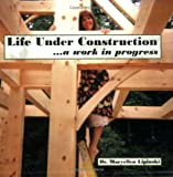 img - for Life Under Construction...a work in progress book / textbook / text book