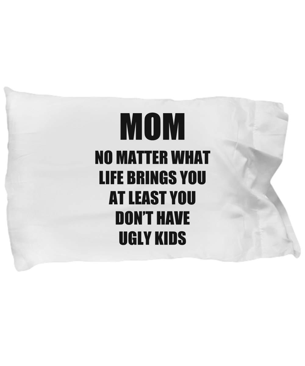 Mom Ugly Kids Pillowcase Pillow Cover Case from Daughter Son Funny Gift Idea for Bed Body King Queen Set Standard Size 20x30