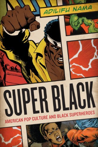 Super Black: American Pop Culture and Black Superheroes by [Nama, Adilifu]
