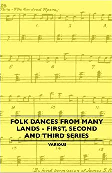 Folk Dances from Many Lands - First, Second and Third Series