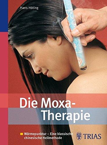 Die Moxa Therapie  Wärmepunktur   Eine Klassische Chinesische Heilmethode