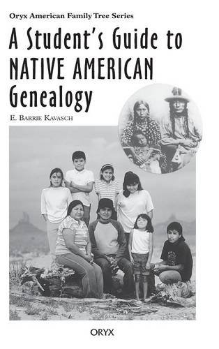 A Student's Guide to Native American Genealogy (Oryx American Family Tree Series)