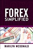Forex Simplified: Behind the Scenes of Currency Trading