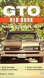 Gto Red Book: Pontiac Gto 1964-1974 (Motorbooks International Red Book Series)