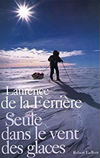 Seule dans le vent des glaces, La Ferrière, Laurence de