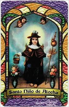 Santo Nino de Atocha * Child of Atocha * Bilingual Prayer