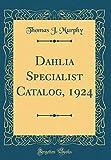 Amazon / Forgotten Books: Dahlia Specialist Catalog, 1924 Classic Reprint (Thomas J. Murphy)