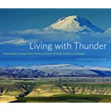 Living with Thunder: Exploring the Geologic Past, Present, and Future of Pacific Northwest Landscapes