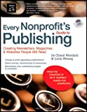 Every Nonprofit's Guide to Publishing, Cheryl Woodard and Lucia Hwang, 1413306586