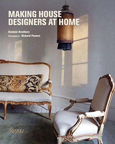 Making House Designers at Home Dominic Bradbury Richard Powers