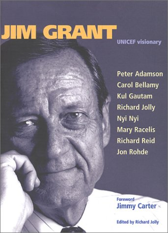 Jim Grant: UNICEF Visionary