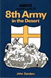 Eighth Army in the Desert, John Sandars, 0850592356