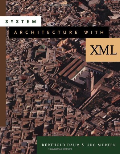 System Architecture with XML (The Morgan Kaufmann Series in Software Engineering and Programming) by Berthold Daum (2002-07-12)