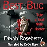 Best Bug: Take a Seat with Horror | Dinah Roseberry
