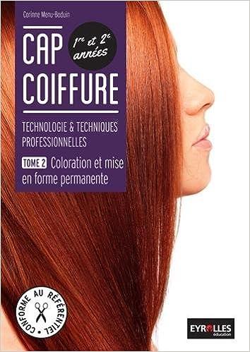 CAP coiffure 1re et 2e années : technologies et techniques professionnelles : Tome 2 - Coloration et mise en forme permanente epub, pdf