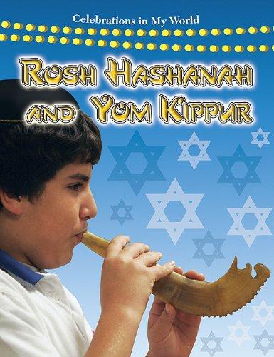 Read Online Rosh Hashanah and Yom Kippur (Celebrations in My World (Paperback)) PDF