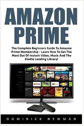 6922305f3656 Amazon Prime: The Complete Beginners Guide To Amazon Prime ...