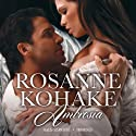 Ambrosia Audiobook by Rosanne Kohake Narrated by Susan Boyce