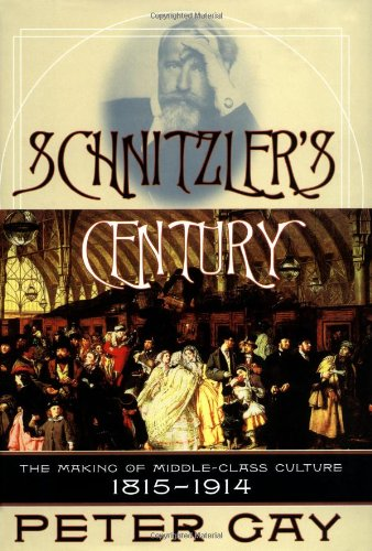 schnitzler-s-century-the-making-of-middle-class-culture-1815-1914